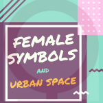 Female symbols and urban space
