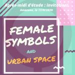 Female symbols and urban space: l'après-midi d'étude, le 17/9/2020 et le projet