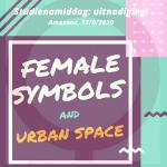 "Uitnodiging studienamiddag ""Female symbols and urban space"", 17/09/2020"